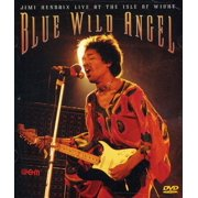 Blue Wild Angel: Jimi Hendrix Live at the Isle of Wight by