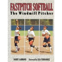 Fastpitch Softball: The Windmill Pitcher (Paperback)