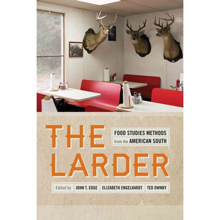 The Larder: Food Studies Methods from the American South by