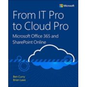 From IT Pro to Cloud Pro Microsoft Office 365 and SharePoint Online - eBook