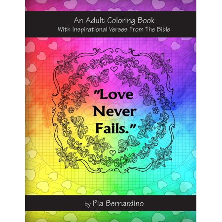 Love Never Fails: An Adult Coloring Book with Inspirational Verses from the Bible (Paperback)