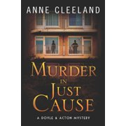The Doyle & Acton Mystery: Murder in Just Cause: A Doyle & Acton Mystery (Paperback)