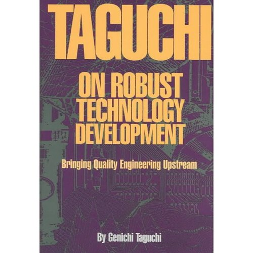 Taguchi on Robust Quality Development Bringing Quality Engineering Upstream