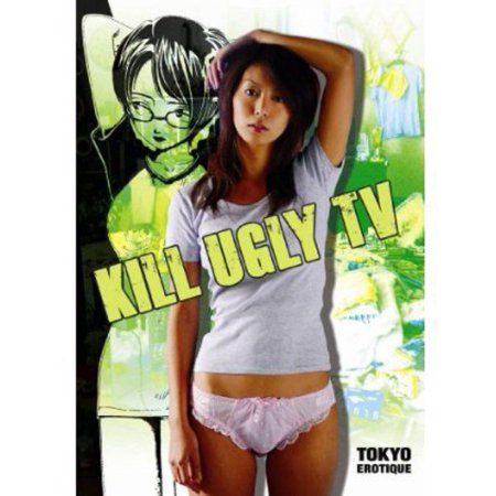 Image of Kill the Ugly TV