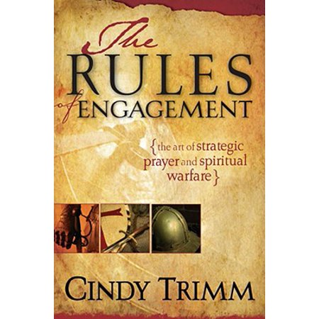 The Rules of Engagement : The Art of Strategic Prayer and Spiritual