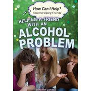 Helping a Friend with an Alcohol Problem - eBook