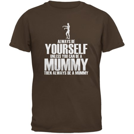 Halloween Always Be Yourself Mummy Brown Youth T-Shirt](Halloween Your Name)