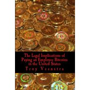 The Legal Implications of Paying an Employee Bitcoins in the United States - eBook