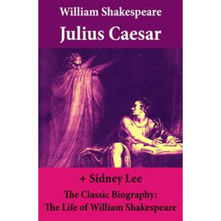 Julius Caesar (The Unabridged Play) + The Classic Biography: The Life of William Shakespeare - eBook - William Shakespeare Play Costumes