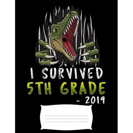 5th Grade Graduation Dress (i survived 5th grade 2019: Funny graduation T-Rex dinosaur college ruled composition notebook for graduation / back to school 8.5x11)