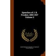 Speeches of J. B. Foraker, 1869-1917 Volume 3