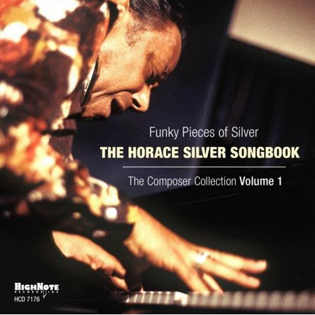 Funky Pieces Of Silver: Horace Silver Songbook - The Composer Collection, Vol. -