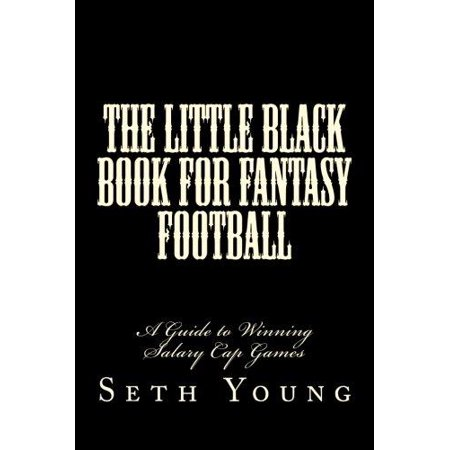 The Little Black Book For Fantasy Football  A Guide To Winning Salary Cap Games