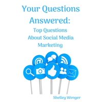 Your Questions Answered: Top Questions About Social Media Marketing - eBook