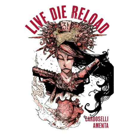 Live Die Reload (Paperback)