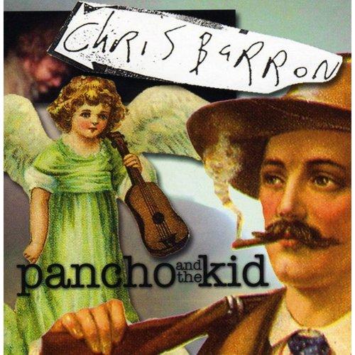 Chris Barron - Pancho & the Kid [CD]