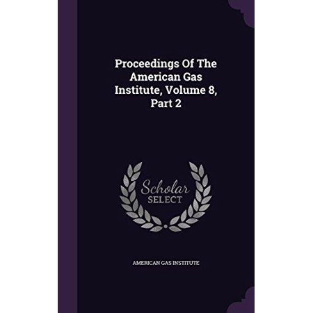 Proceedings Of The American Gas Institute  Volume 8  Part 2