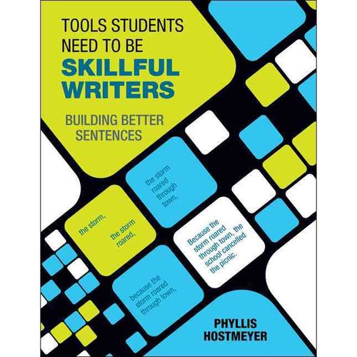 Tools Students Need to Be Skillful Writers: Building Better Sentences