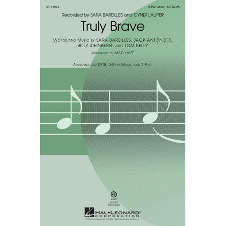 Hal Leonard Truly Brave 3 Part Mixed By Sara Bareilles Arranged By Mac Huff