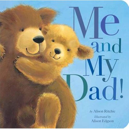 All About My Dad (Me and My Dad (Board Book))