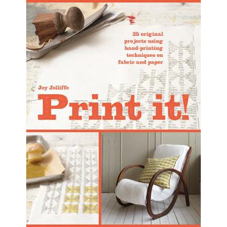 Print It! : 25 Projects Using Hand-Printing Techniques for Fabric, Paper and Upcycling - Handprint Art Projects