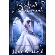 A Spell for Susannah: A Middle Kingdoms Fairy Tale Romance - eBook