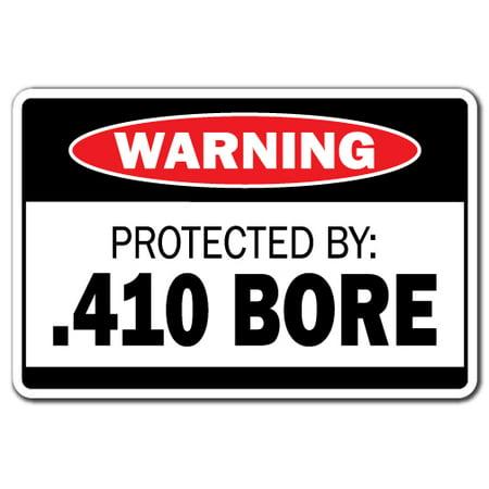 PROTECTED BY .410 BORE Warning Decal ammo shotgun pistol gun bullet revolver (Diameter Pistol Bullets)