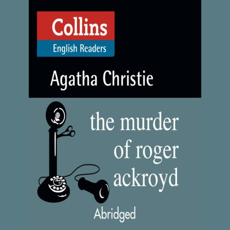 The Murder of Roger Ackroyd: B2 (Collins Agatha Christie ELT Readers) -