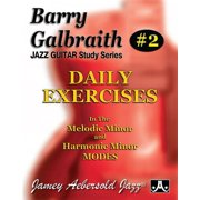 Barry Galbraith Jazz Guitar Study 2 -- Daily Exercises: In the Melodic Minor and Harmonic Minor Modes (Paperback)