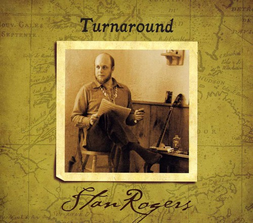 Stan Rogers - Turn Around-Reissue [CD]