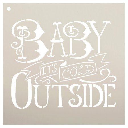 Baby It's Cold Outside Stencil by StudioR12 |Reusable Mylar Template| Painting, Chalk, Mixed Media, Typography,| Use for Crafting, DIY Christmas Decor wood signs - STCL600 ... SELECT SIZE (8
