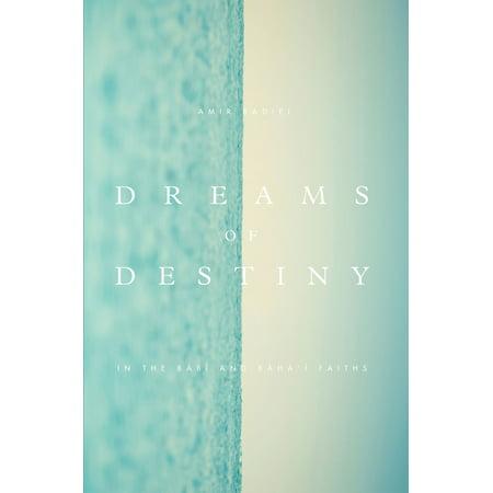 Dreams of Destiny in the Babi and Bahai Faiths - eBook