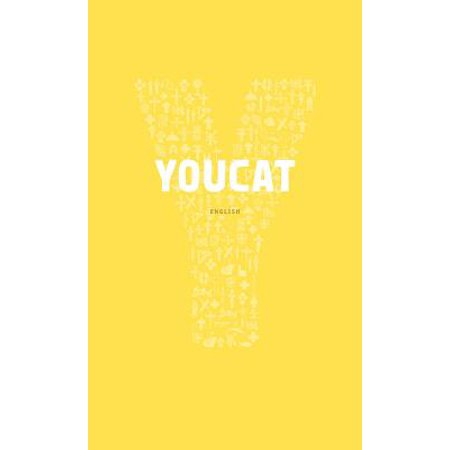 Youcat : Youth Catechism of the Catholic Church