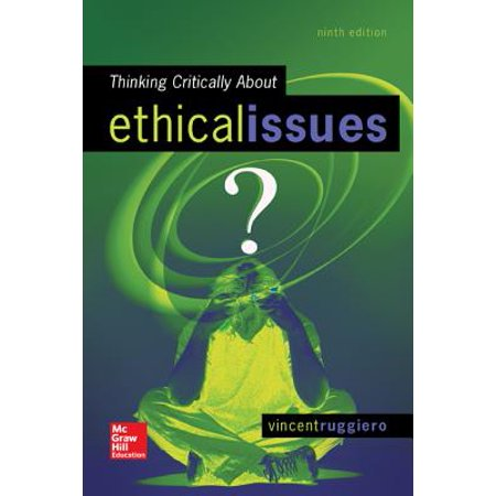 Thinking Critically about Ethical Issues