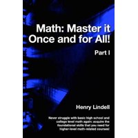 Math. Master It Once and for All! : Part I