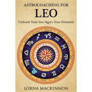 AstroCoaching for Leo: Unleash Your Star Sign's True Potential - eBook