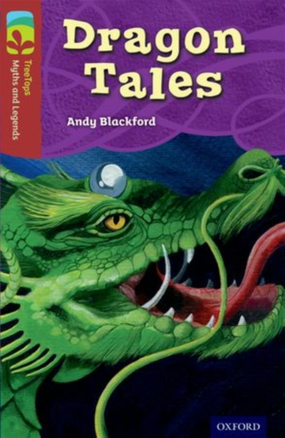 Oxford Reading Tree TreeTops Myths and Legends: Level 15: Dragon Tales (Paperback) by
