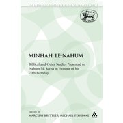Minhah Le-Nahum : Biblical and Other Studies Presented to Nahum M. Sarna in Honour of His 70th Birthday