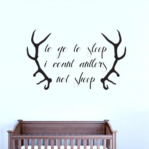 Sweetums To Go To Sleep I Count Antlers - Wall Decal - 18x10