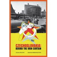 Czechoslovakia: Behind the Iron Curtain (Paperback)