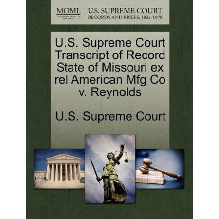 U S  Supreme Court Transcript Of Record State Of Missouri Ex Rel American Mfg Co V  Reynolds
