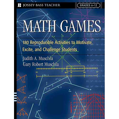 Math Games: 180 Reproducible Activies to Motivate, Excite, and Challenge Students Grades 6-12