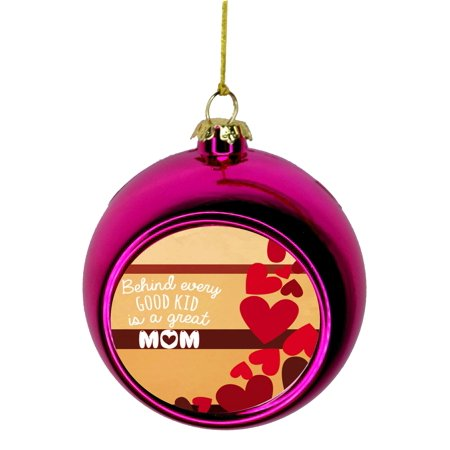 Behind Every Good Kid is a Great Mom - Mother Appreciation Gift Christmas Ornaments Pink Bauble Christmas Ornament Balls ()