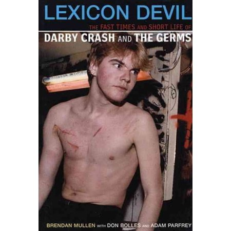 Lexicon Devil  The Fast Times And Short Life Of Darby Crash And The Germs