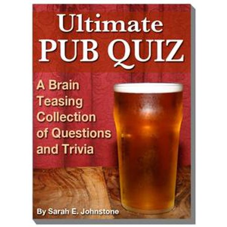 Ultimate Pub Quiz: A Brain Teasing Collection of Trivia Questions and Answers - - Halloween Trivia Quiz And Answers