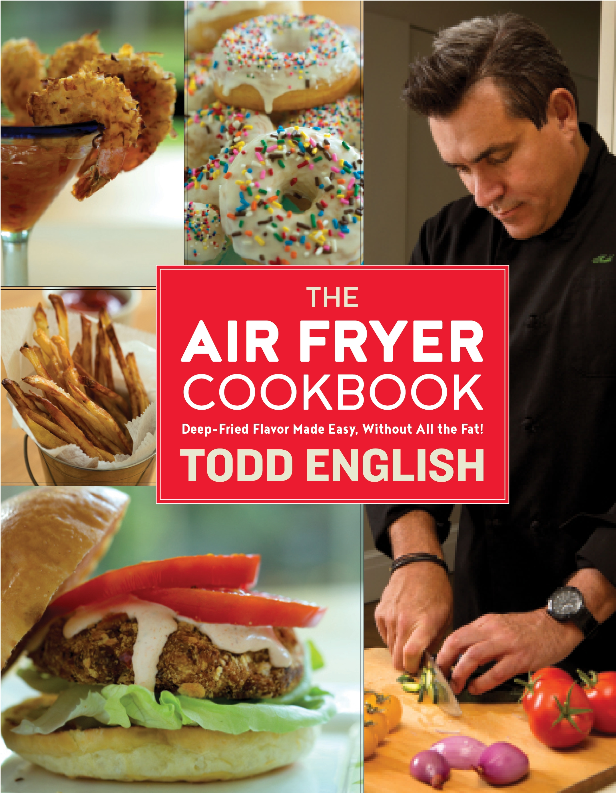 The Air Fryer Cookbook : Deep-Fried Flavor Made Easy, Without All the...