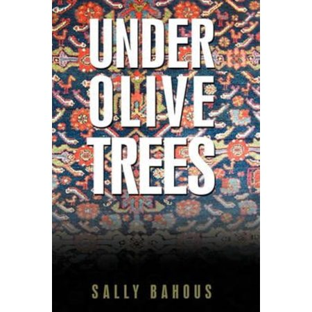 Under Olive Trees: The Odyssey of a Palestinian-american Family