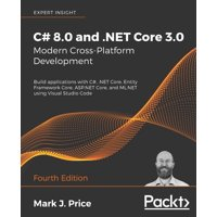 C# 8.0 and .NET Core 3.0 - Modern Cross-Platform Development (Paperback)