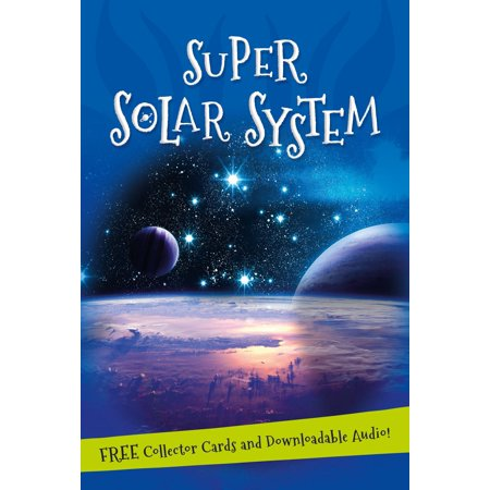 It's all about... Super Solar System : Everything you want to know about our Solar System in one amazing