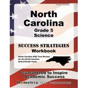 North Carolina Grade 5 Science Success Strategies Study Guide : North Carolina Eog Test Review for the North Carolina End-Of-Grade Tests